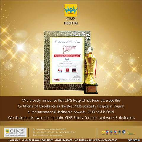 CIMS Hospital has been awarded the Certificate of Excellence as the Best Multispecialty Hospital in Gujarat